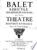 Balet ridicule des nieces de Mazarin, ou leur theatre renverse en France