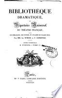 Bibliothèque dramatique, ou répertoire universel du théâtre français
