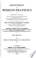 Bibliothéque du médecin-praticien; ou, Résumé général de tous les ouvrages de clinique médicale et chirurgicale