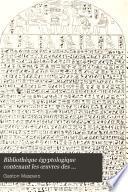 Bibliothèque égyptologique contenant les œuvres des égyptologues français dispersées dans divers recueils et qui n'ont pas encore été reunies jusqu'à ce jour