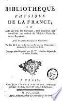 Bibliothèque physique de la France, ou Liste de tous les ouvrages qui traitent de l'histoire naturelle de ce royaume