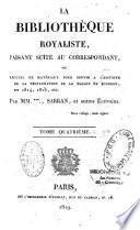 Bibliothèque royaliste ou recueil de matériaux pour servir à l'histoire de la Restauration de la maison de Bourbon