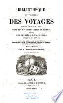 Bibliothèque universelle des voyages effectués par mer ou par terre dans les diverses parties du monde depuis les premières découvertes