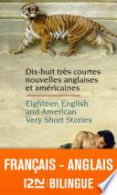 Bilingue français-anglais : 18 English and American Very Short Stories - 18 très courtes nouvelles anglaises et américaines