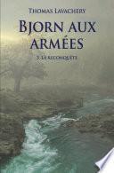Bjorn aux armées - Tome 3 – La reconquête