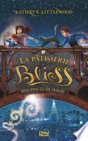 Bliss - tome 2 : une pincée de magie