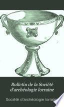 Bulletin de la Société d'archéologie lorraine