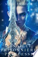 Canaille, Prisonnière, Princesse ('De Couronnes et de Gloire', Tome 2)