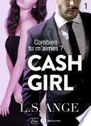 Cash girl - Combien... tu m'aimes ? Vol. 1