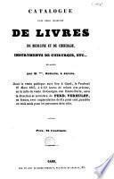 Catalogue d'une belle collection de livres de médecine et de chirurgie, instruments de chirurgie, etc., délaissés par M. ***