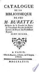 Catalogue de la bibliothèque de feu M. Burette ...