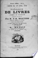 Catalogue de livres anciens et modernes provenant en partie de feu M. F.-S. Wouters, archiviste honoraire du royaume