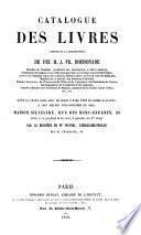 Catalogue des livres composant la bibliothèque de feu M. J. Fr. Boissonade,... dont la vente aura lieu le jeudi 3 mars 1859 et jours suivants... Maison Silvestre... par le ministère de Me Fournel, commissaire-priseur...