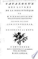 Catalogue des livres de la bibliothéque de M. Pierre-Antoine Bolongaro-Crevenna: Jurisprudence, et sciences et arts