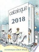 Catalogue général 2018 Dominique Leroy eBook