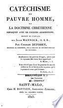 Catéchisme du pauvre homme ou la doctrine chrétienne expliquée avec de courtes admonitions