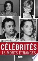 Célébrités - 16 morts étranges
