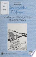 Chantefables d'Afrique : La Tortue, sa flûte et le singe