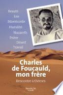 Charles de Foucauld, mon frère