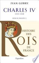 Charles IV (1322-1328). Frère de Philippe V