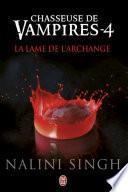Chasseuse de vampires (Tome 4) - La lame de l'Archange