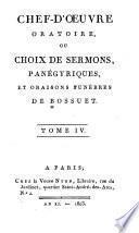 Chef-d'oeuvre oratoire, ou, Choix de sermons panégyriques et oraisons funebres de Bossuet