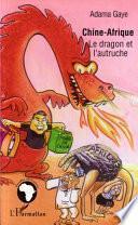 Chine - Afrique: le dragon et l'autruche