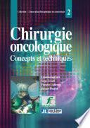 Chirurgie oncologique : concepts et techniques