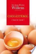 Cholestérol : utile ou nocif ?