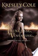 Chroniques des Arcanes (Tome 1) - Princesse vénéneuse