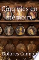 Cinq vies en mémoire