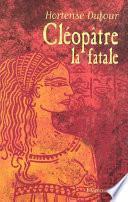 Cléopâtre la fatale