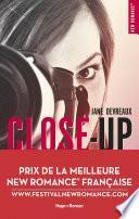 Close-Up - tome 1 Indomptable Sandre Prix de la meilleure New Romance française