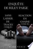 Coffret des enquêtes de Riley Paige : Sans laisser de traces (t. 1) et Réaction en chaîne (t. 2)