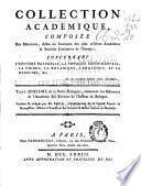 Collection académique composée des mémoires, actes ou journaux des plus célébres académies & sociétés littéraires de l'Europe
