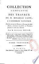 Collection complette des travaux de M. Mirabeau l'aîné à l'Assemblée Nationale...