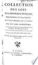 Collection des lois de la république française depuis l'installation du Corps législatif an IV...