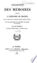 Collection des mémoires relatifs à l'histoire de France depuis la fondation de la monarchie française jusqu'au 13e siècle