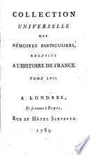 Collection universelle des mémoires particuliers relatifs a l'histoire de France..