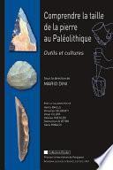 Comprendre la taille de la pierre au Paléolithique