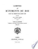 Comptes des bâtiments du roi sous le règne de Louis XIV