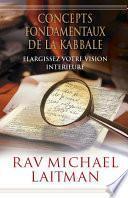 Concepts fondamentaux de la Kabbale