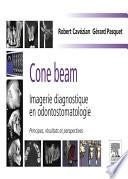 Cone beam : Imagerie diagnostique en odontostomatologie