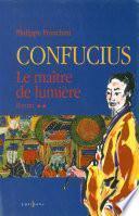 Confucius - t.II - Le Maître de lumière
