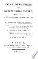 Considérations sur l'organisation sociale appliquées à l'état civil, politique et militaire de la France et de l'Angleterre, à leurs moeurs, leur agriculture, leur commerce et leurs finances à l'époque de la paix d'Amiens