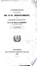 Considérations sur la Passion de N.-S. Jésus-Christ, et éclaircissemens sur l'amour pur de Dieu