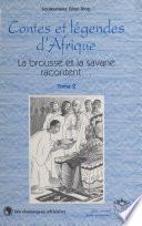 Contes et légendes d'Afrique (2) : La brousse et la savane racontent...