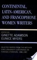 Continental, Latin-American and Francophone Women Writers