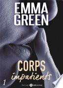 Corps impatients - 1