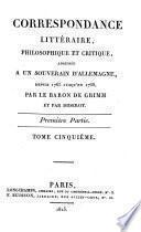 Correspondance Litteraire, Philosophique, Critique, etc.